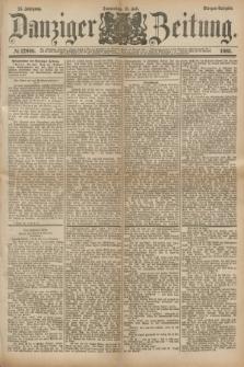 Danziger Zeitung. Jg.24, № 12898 (21 Juli 1881) - Morgen=Ausgabe.