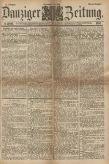 Danziger Zeitung. Jg.24, № 12902 (23 Juli 1881) - Morgen=Ausgabe.