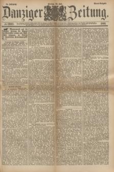 Danziger Zeitung. Jg.24, № 12913 (29 Juli 1881) - Abend=Ausgabe.