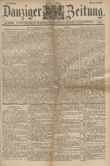 Danziger Zeitung. Jg.24, № 12928 (7 August 1881) - Abend=Ausgabe. + dod.