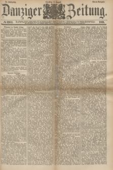 Danziger Zeitung. Jg.24, № 12931 (9 August 1881) - Abend=Ausgabe.