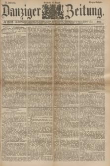 Danziger Zeitung. Jg.24, № 12932 (10 August 1881) - Morgen=Ausgabe.