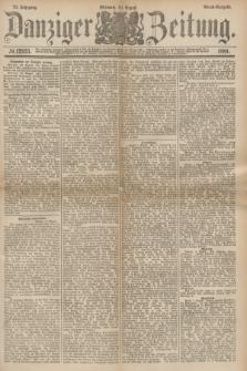 Danziger Zeitung. Jg.24, № 12933 (10 August 1881) - Abend=Ausgabe.