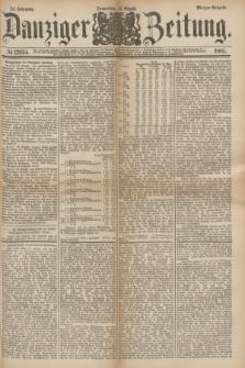 Danziger Zeitung. Jg.24, № 12934 (11 August 1881) - Morgen=Ausgabe.