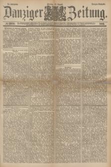Danziger Zeitung. Jg.24, № 12936 (12 August 1881) - Morgen=Ausgabe.