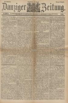 Danziger Zeitung. Jg.24, № 12938 (13 August 1881) - Morgen=Ausgabe.