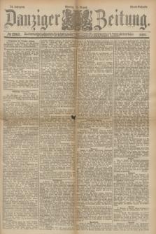 Danziger Zeitung. Jg.24, № 12941 (15 August 1881) - Abend=Ausgabe.