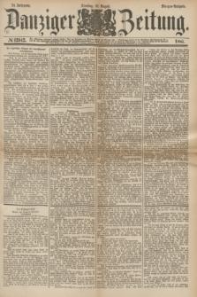 Danziger Zeitung. Jg.24, № 12942 (16 August 1881) - Morgen=Ausgabe.