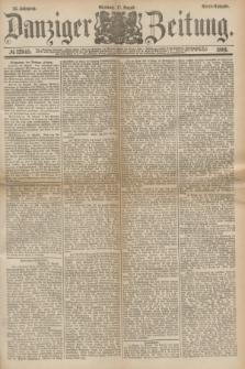 Danziger Zeitung. Jg.24, № 12945 (17 August 1881) - Abend=Ausgabe.