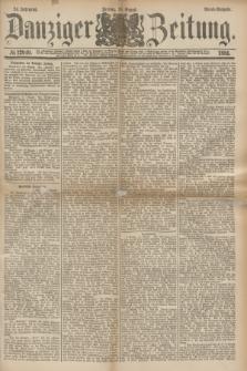 Danziger Zeitung. Jg.24, № 12949 (19 August 1881) - Abend=Ausgabe.
