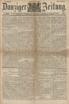 Danziger Zeitung. Jg.24, № 12958 (25 August 1881) - Morgen=Ausgabe.
