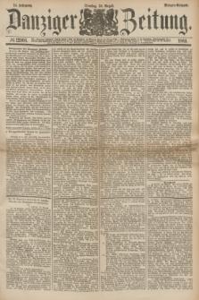 Danziger Zeitung. Jg.24, № 12966 (30 August 1881) - Morgen=Ausgabe.