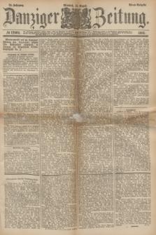 Danziger Zeitung. Jg.24, № 12969 (31 August 1881) - Abend=Ausgabe.