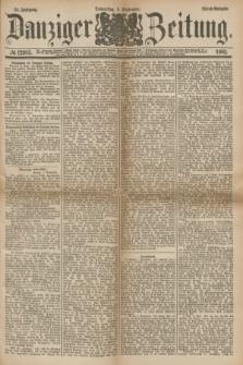 Danziger Zeitung. Jg.24, № 12983 (8 September 1881) - Abend=Ausgabe.