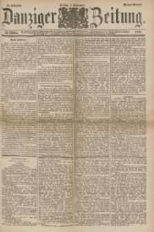 Danziger Zeitung. Jg.24, № 12984 (9 September 1881) - Morgen=Ausgabe.