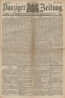 Danziger Zeitung. Jg.24, № 12988 (11 September 1881) - Morgen=Ausgabe.