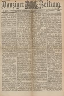 Danziger Zeitung. Jg.24, № 12993 (14 September 1881) - Abend-Ausgabe.