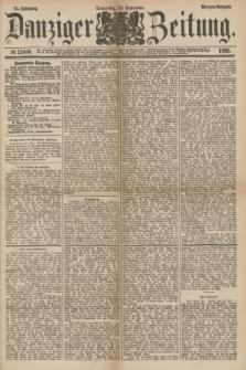 Danziger Zeitung. Jg.24, № 13006 (22 September 1881) - Morgen=Ausgabe.