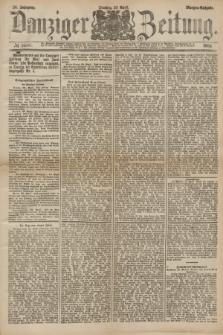 Danziger Zeitung. Jg.26, № 14597 (29 April 1884) - Morgen=Ausgabe.