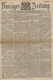 Danziger Zeitung. Jg.26, № 14630 (19 Mai 1884) - Abend=Ausgabe.