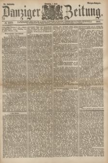 Danziger Zeitung. Jg.26, № 14651 (1 Juni 1884) - Morgen=Ausgabe.