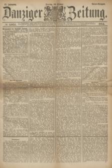 Danziger Zeitung. Jg.27, № 14874 (10 Oktober 1884) - Abend=Ausgabe. + dod.