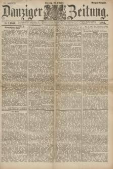 Danziger Zeitung. Jg.27, № 14901 (26 Oktober 1884) - Abend=Ausgabe. + dod.