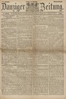Danziger Zeitung. Jg.27, № 14933 (14 November 1884) - Morgen=Ausgabe.