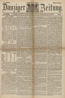 Danziger Zeitung. Jg.29, № 16268 (22 Januar 1887) - Morgen=Ausgabe.