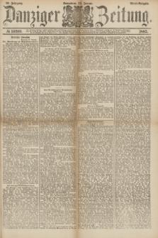 Danziger Zeitung. Jg.29, № 16269 (22 Januar 1887) - Abend=Ausgabe.