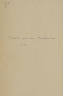Akta rodziny Markiewiczów. T. 1, Akta rodzinne do legitymacji szlachectwa z lat 1731-1861