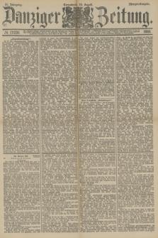 Danziger Zeitung. Jg.31, № 17230 (18 August 1888) - Morgen-Ausgabe.