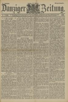 Danziger Zeitung. Jg.31, № 17324 (12 Oktober 1888) - Morgen-Ausgabe.