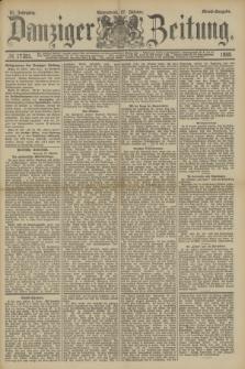 Danziger Zeitung. Jg.31, № 17351 (27 Oktober 1888) - Abend-Ausgabe.