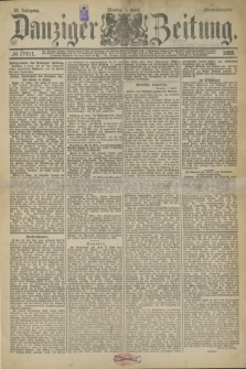Danziger Zeitung. Jg.32, № 17611 (1 April 1889) - Abend-Ausgabe. + dod.