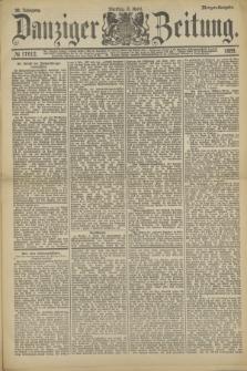 Danziger Zeitung. Jg.32, № 17612 (2 April 1889) - Morgen-Ausgabe.