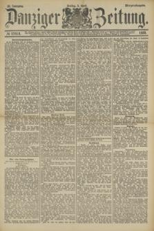 Danziger Zeitung. Jg.32, № 17618 (5 April 1889) - Morgen-Ausgabe.
