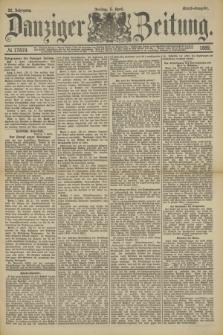 Danziger Zeitung. Jg.32, № 17619 (5 April 1889) - Abend-Ausgabe. + dod.