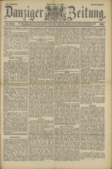 Danziger Zeitung. Jg.32, № 17621 (6 April 1889) - Abend-Ausgabe. + dod.