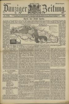 Danziger Zeitung. Jg.32, № 17624 (9 April 1889) - Morgen-Ausgabe.