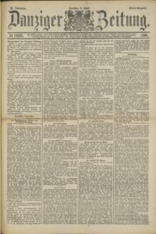 Danziger Zeitung. Jg.32, № 17625 (9 April 1889) - Abend-Ausgabe. + dod.