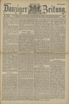 Danziger Zeitung. Jg.32, № 17635 (15 April 1889) - Abend-Ausgabe