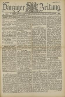 Danziger Zeitung. Jg.32, № 17637 (16 April 1889) - Abend-Ausgabe + dod.