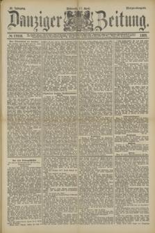 Danziger Zeitung. Jg.32, № 17638 (17 April 1889) - Morgen-Ausgabe