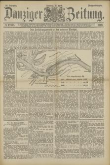 Danziger Zeitung. Jg.32, № 17644 (21 April 1889) - Morgen-Ausgabe + dod.