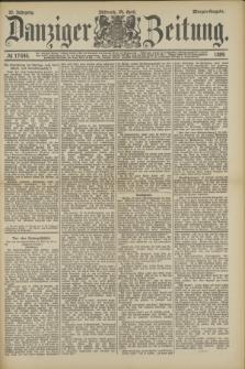 Danziger Zeitung. Jg.32, № 17646 (24 April 1889) - Morgen-Ausgabe.