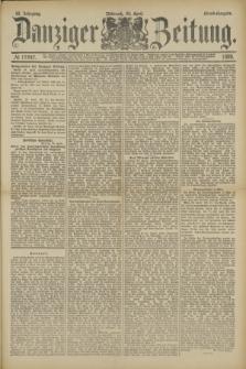 Danziger Zeitung. Jg.32, № 17647 (24 April 1889) - Abend-Ausgabe.