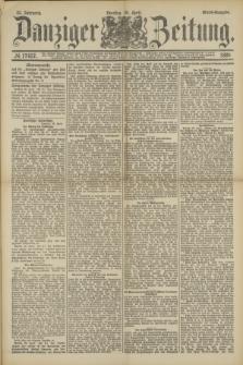 Danziger Zeitung. Jg.32, № 17657 (30 April 1889) - Abend-Ausgabe.