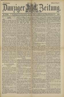Danziger Zeitung. Jg.32, № 17658 (1 Mai 1889) - Morgen-Ausgabe.