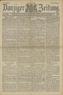 Danziger Zeitung. Jg.32, № 17662 (3 Mai 1889) - Morgen-Ausgabe.